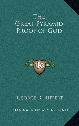 9781163212806: The Great Pyramid Proof of God