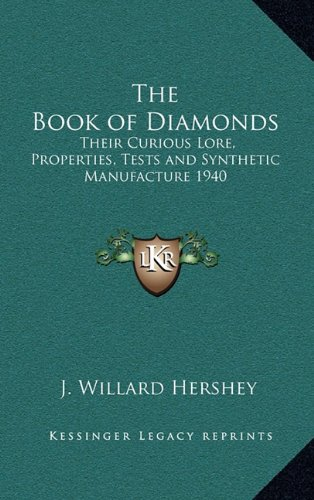 9781163213254: The Book of Diamonds: Their Curious Lore, Properties, Tests and Synthetic Manufacture 1940