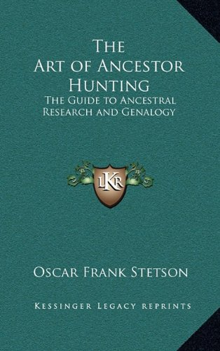 9781163213414: The Art of Ancestor Hunting: The Guide to Ancestral Research and Genalogy