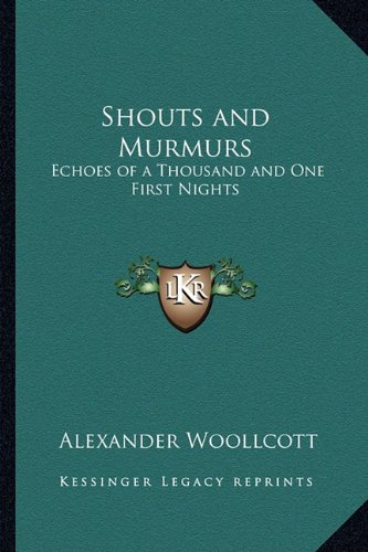 9781163213490: Shouts and Murmurs: Echoes of a Thousand and One First Nights