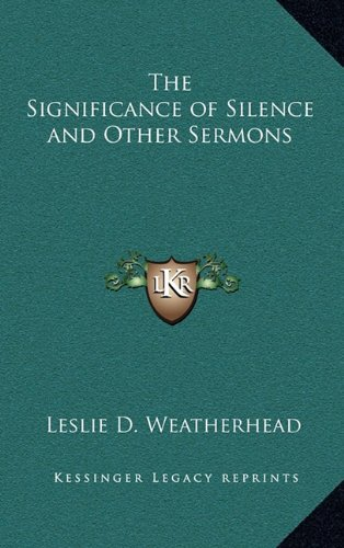 The Significance of Silence and Other Sermons (9781163213865) by Leslie D. Weatherhead