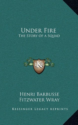 9781163214022: Under Fire: The Story of a Squad