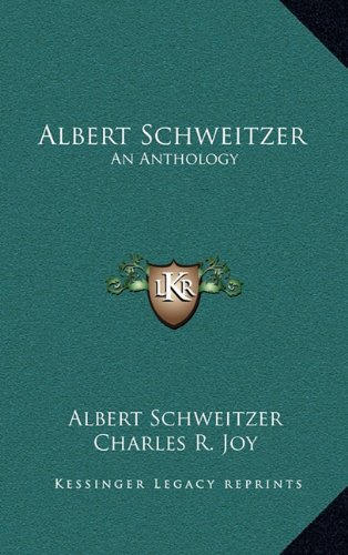 9781163214145: Albert Schweitzer: An Anthology