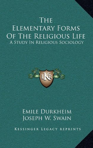 9781163214565: The Elementary Forms Of The Religious Life: A Study In Religious Sociology