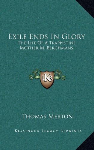 9781163216149: Exile Ends In Glory: The Life Of A Trappistine, Mother M. Berchmans