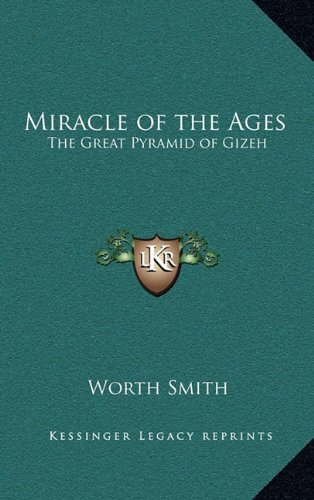 9781163216507: Miracle of the Ages: The Great Pyramid of Gizeh
