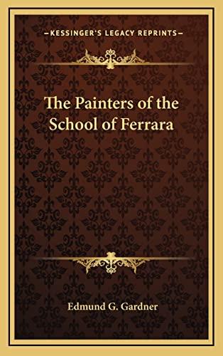9781163216859: The Painters of the School of Ferrara