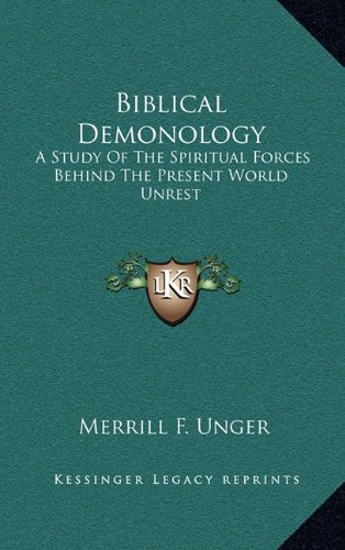 9781163217146: Biblical Demonology: A Study of the Spiritual Forces Behind the Present World Unrest