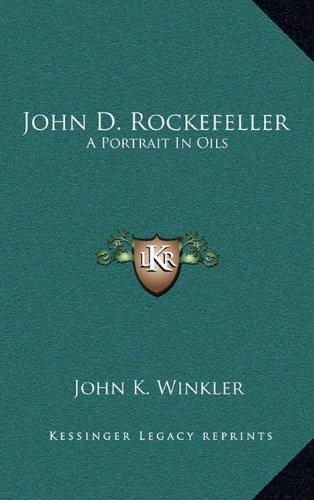 9781163218365: John D. Rockefeller: A Portrait In Oils