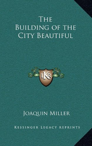 9781163218501: The Building of the City Beautiful