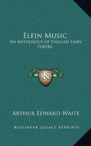 9781163219157: Elfin Music: An Anthology of English Fairy Poetry