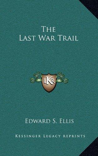 9781163219508: The Last War Trail