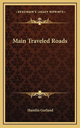 9781163219850: Main Traveled Roads