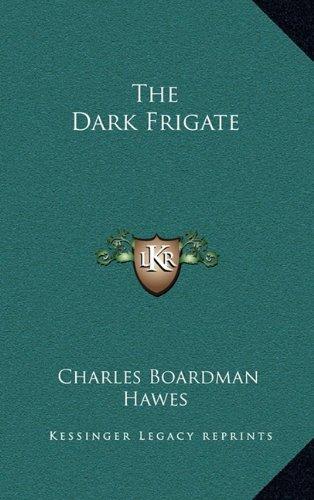 9781163219911: The Dark Frigate