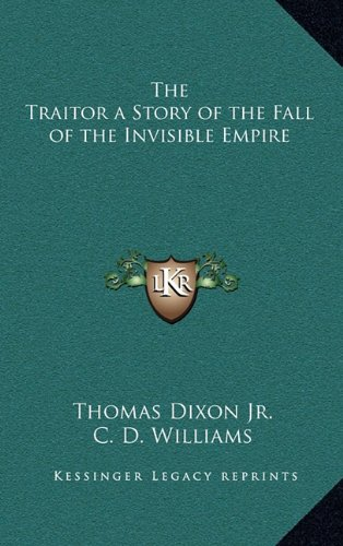 9781163221013: The Traitor a Story of the Fall of the Invisible Empire