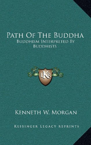 9781163221082: Path Of The Buddha: Buddhism Interpreted By Buddhists