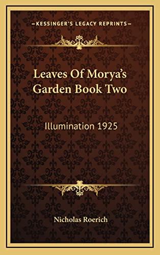 9781163221112: Leaves Of Morya's Garden Book Two: Illumination 1925
