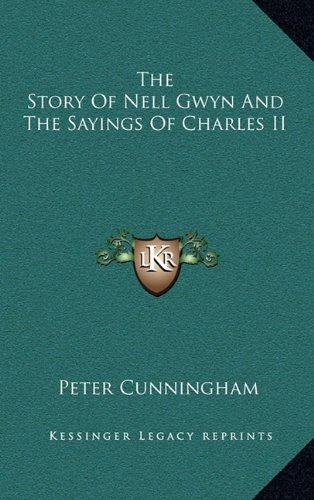 9781163222911: The Story Of Nell Gwyn And The Sayings Of Charles II