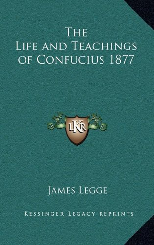 9781163223048: The Life and Teachings of Confucius 1877