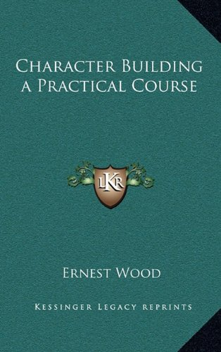 9781163223239: Character Building a Practical Course