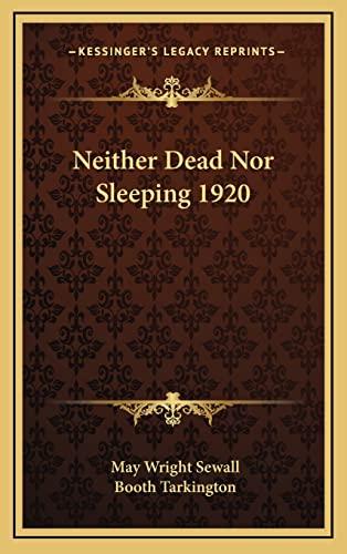 9781163223512: Neither Dead Nor Sleeping 1920