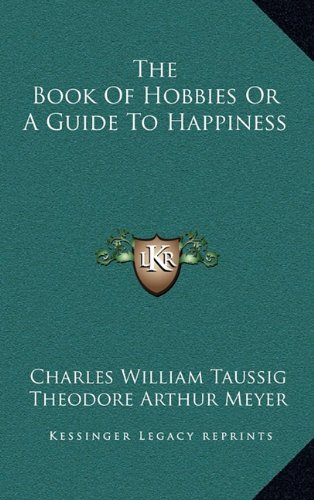 9781163224397: The Book Of Hobbies Or A Guide To Happiness