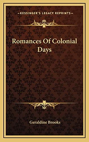 9781163224731: Romances Of Colonial Days
