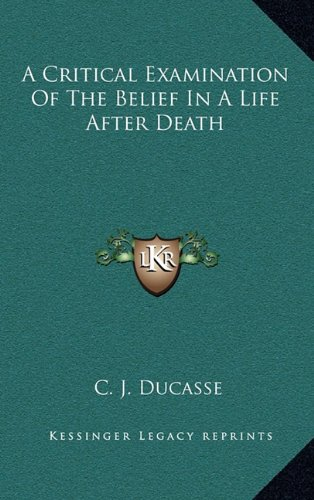 9781163225554: A Critical Examination of the Belief in a Life After Death