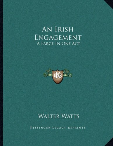 9781163225929: An Irish Engagement: A Farce In One Act