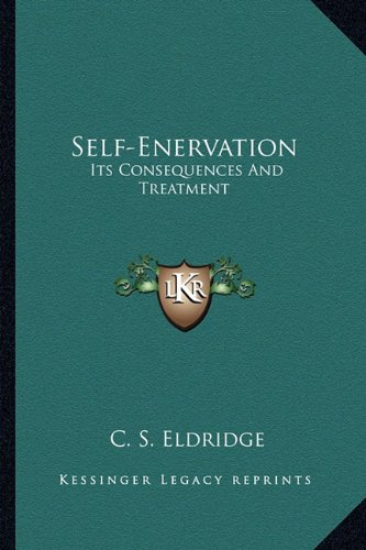 9781163226780: Self-Enervation: Its Consequences And Treatment