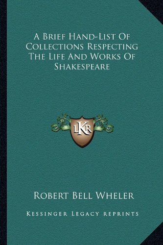 9781163227060: A Brief Hand-List Of Collections Respecting The Life And Works Of Shakespeare