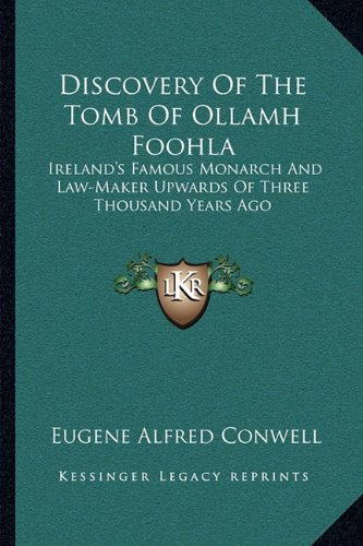 9781163227442: Discovery Of The Tomb Of Ollamh Foohla: Ireland's Famous Monarch And Law-Maker Upwards Of Three Thousand Years Ago