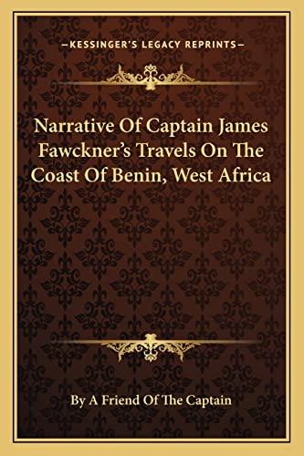 9781163229125: Narrative Of Captain James Fawckner's Travels On The Coast Of Benin, West Africa