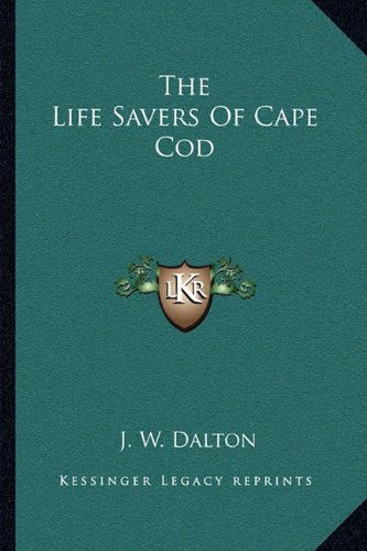 9781163229705: The Life Savers Of Cape Cod