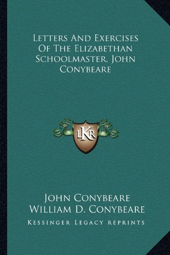 9781163230930: Letters And Exercises Of The Elizabethan Schoolmaster, John Conybeare