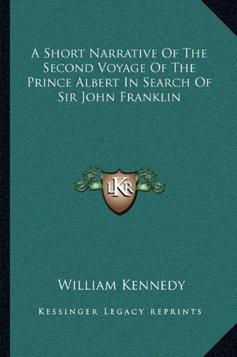 9781163232767: A Short Narrative Of The Second Voyage Of The Prince Albert In Search Of Sir John Franklin