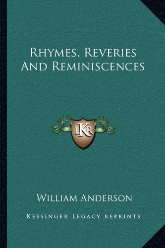 9781163233566: Rhymes, Reveries and Reminiscences