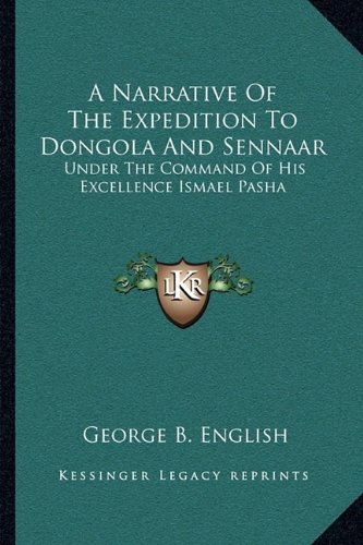 9781163234396: A Narrative of the Expedition to Dongola and Sennaar: Under the Command of His Excellence Ismael Pasha