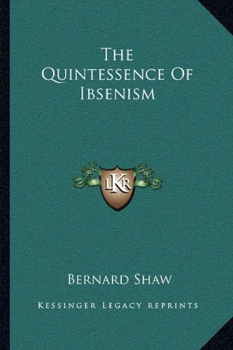 9781163235263: The Quintessence Of Ibsenism