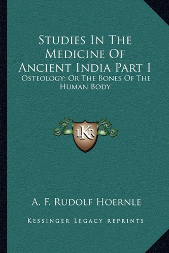 9781163235720: Studies In The Medicine Of Ancient India Part I: Osteology; Or The Bones Of The Human Body