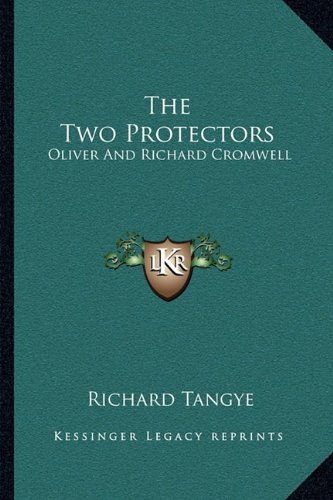 9781163237595: The Two Protectors: Oliver and Richard Cromwell