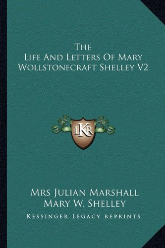9781163240755: The Life And Letters Of Mary Wollstonecraft Shelley V2