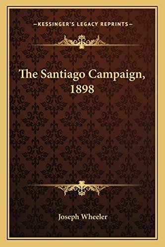 9781163244692: The Santiago Campaign, 1898