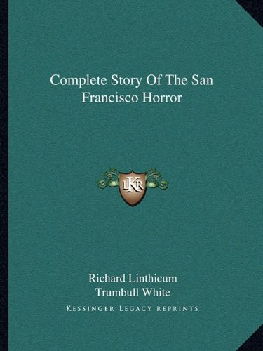 9781163245477: Complete Story Of The San Francisco Horror
