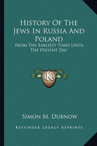 9781163246054: History Of The Jews In Russia And Poland: From The Earliest Times Until The Present Day