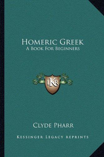 9781163247433: Homeric Greek: A Book For Beginners