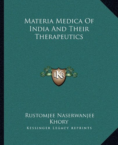 Materia Medica of India and Their Therapeutics: Rustomjee Naserwanjee Khory