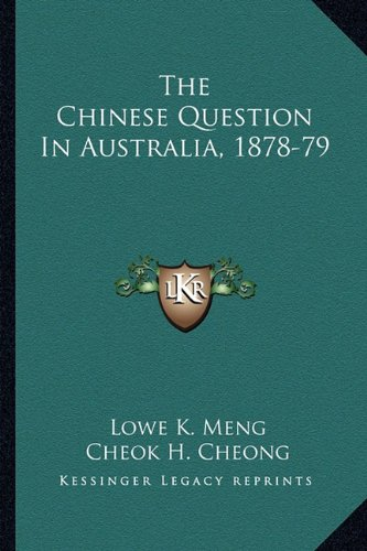 9781163253403: The Chinese Question In Australia, 1878-79