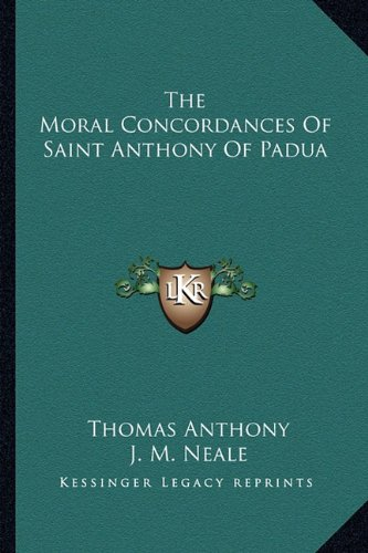 9781163259863: The Moral Concordances of Saint Anthony of Padua