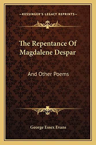 9781163259931: The Repentance Of Magdalene Despar: And Other Poems